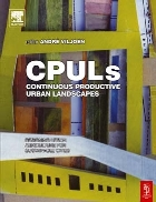 Continuous Productive Urban Landscapes Designing Urban Agriculture for Sustainable Cities
