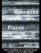 Unhealthy Places The Ecology of Risk in the Urban Landscape
