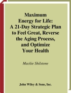 Maximum Energy for Life A21 Day Strategic Plan to Feel Great