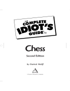The Complete Idiot s Guide to Chess 2nd Edition
