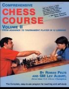 Comprehensive Chess Course From Beginner to Tournament Player in 12 Lessons Volume II
