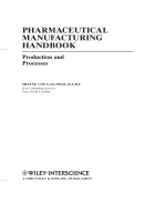 Pharmaceutical Manufacturing Handbook Production and Processes