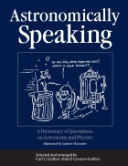 Astronomically Speaking 1st Edition