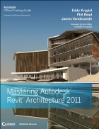 Mastering Autodesk Revit Architecture 2011 Eddy Krygiel
