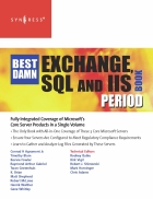 The Best Damn Exchange SQL and IIS Book Period Nov 2007