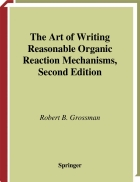 The Art of Writing Reasonable Organic Reaction Mechanisms 2nd Edition