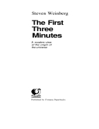 The First Three Minutes a Modern view of the origin of the Universe