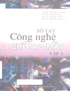 Sổ tay công nghệ chế tạo máy Tập 1 của GS TS Nguyễn Đắc Lộc