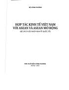 Hợp tác kinh tế Việt Nam với ASEAN và ASEAN mở rộng