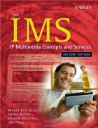 The IMS IP Multimedia Concepts and Services 2nd Edition