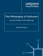 The Philosophy of Software Code and Mediation in the Digital Age