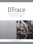 DTrace Dynamic Tracing in Oracle Solaris Mac OS X and FreeBSD Oracle Solaris Series