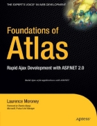 Foundations of Atlas Rapid Ajax Development with ASP NET 2 0
