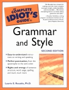 Rozakis The Complete Idiot s Guide to Grammar Style 2e