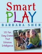 Smart Play 101 Fun Easy Games That Enhance Intelligence