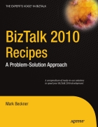 BizTalk 2010 Recipes A Problem Solution Approach