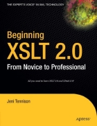 Beginning XSLT 2 0 From Novice to Professional