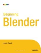 Beginning Blender Open Source 3D Modeling Animation and Game Design