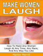 Make Women Laugh Nghệ thuật khiến phụ nữ cười