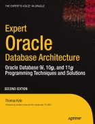 Expert Oracle Database Architecture Oracle Database 9i 10g and 11g Programming Techniques and Solutions