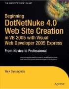 Beginning DotNetNuke 4 0 Web Site Creation in VB 2005 with Visual Web Developer 2005 Express From Novice to Professional