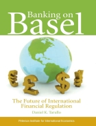 Banking on Basel The Future of International Financial Regulation
