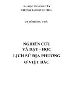 Nghiên cứu và dạy học lịch sử địa phương ở Việt bắc