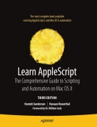 Learn Apple Script The Comprehensive Guide to Scripting and Automation on Mac OS X Third Edition