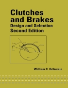 Clutches and Brakes Design and Selection Second Edition Ly hợp và Phanh Thiết kế và lựa chọn