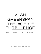 The Age of Turbulence Adventures in a New World by Alan Greenspan
