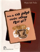 Bên ly cà phê cuộc sống nói gì