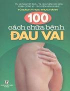 100 Cách chữa bệnh đau vai Ts Lê Nguyệt Nga