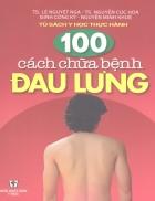 100 Cách chữa bệnh đau lưng Ts Lê Nguyệt Nga