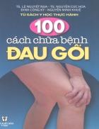 100 Cách chữa bệnh đau đầu gối Ts Lê Nguyệt Nga