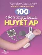 100 Cách chữa bệnh huyết áp Ts Lê Nguyệt Nga