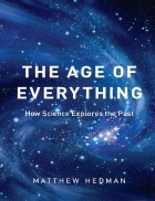 The Age of Everything How Science Explores the Past