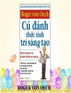 Cú đánh thức tỉnh trí sáng tạo roger von oech
