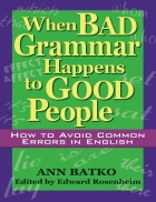 When Bad Grammar Happen To Good People How to avoice common errors in English