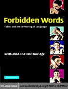 Forbidden Words Taboo and the Censoring of Language