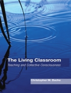 The Living Classroom Teaching and Collective Consciousness