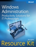 Windows Administration Resource Kit Productivity Solutions for IT Professionals