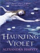 Haunting Violet Alyxandra Harvey