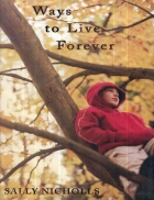 Ways to Live Forever 2008 Sally Nicholls